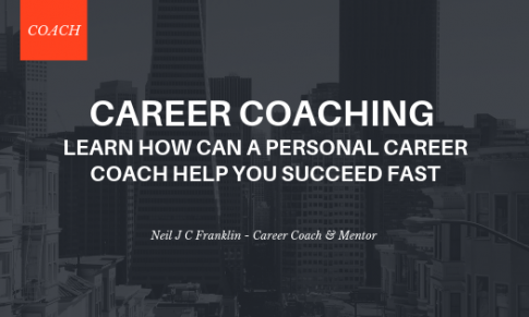 Career Coaching: How Can A Personal Career Coach Help You Succeed Fast