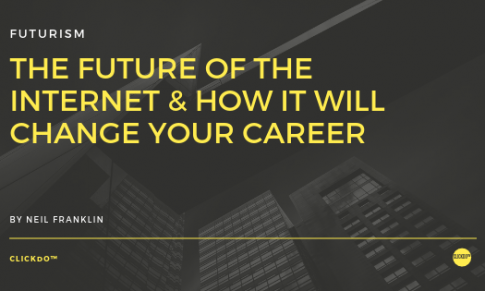 The Future Of The Internet & How It Will Change Your Career