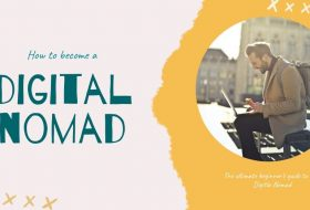 How to Become a Digital Nomad in 2021? – (The Ultimate Go To Guide)