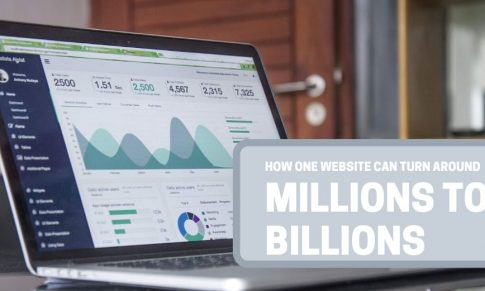 How One Website Can Turn Around Millions to Billions