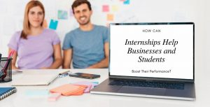 Benefits of internships for Companies & Students