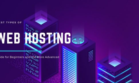 Ultimate Guide To Choosing The Best Types Of Web Hosting To Start A Blog Or Website and their Pros and Cons