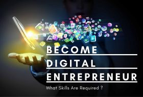 Digital Entrepreneurship Guide – Definitions & Skills Required To Become An Internet Entrepreneur