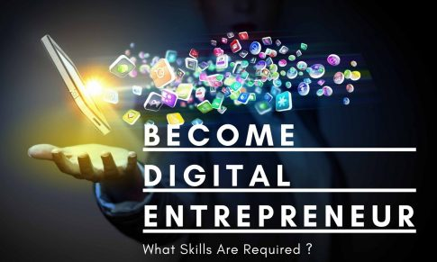 Learn About Digital Entrepreneurship And What Internet Skills Are Required