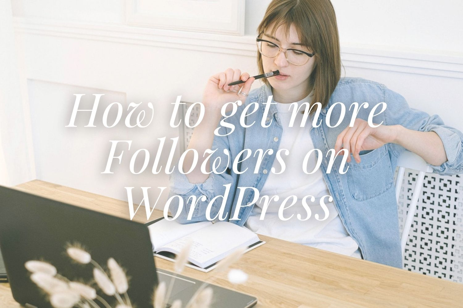 How to get more Followers on WordPress