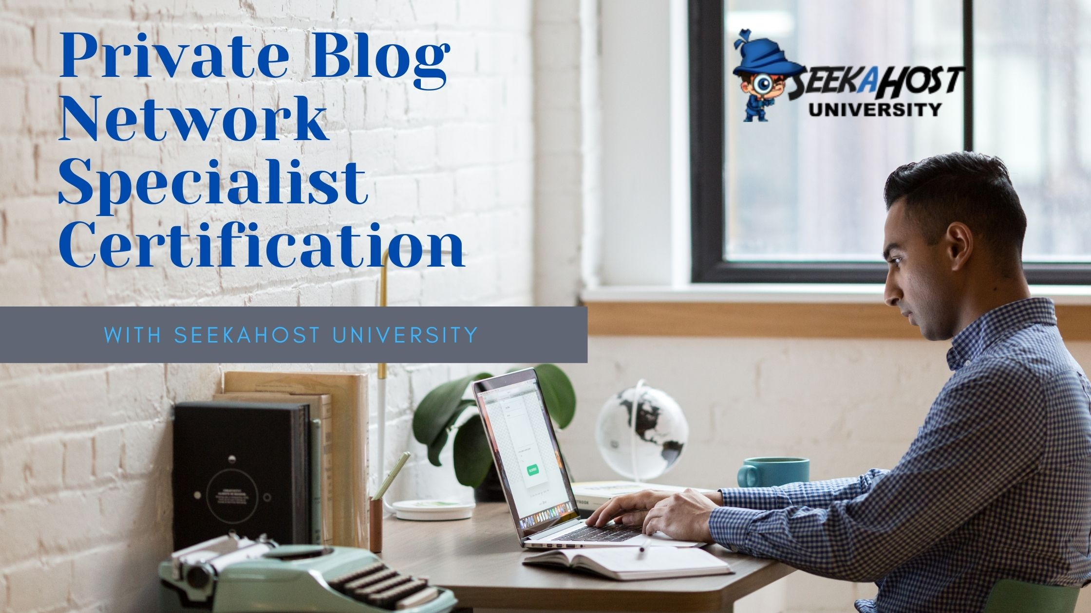 join-seekahost-university-to-get-private-blog-network-specialist-certification